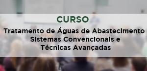 Tratamento de Águas de Abastecimento - Sistemas Convencionais e Técnicas Avançadas