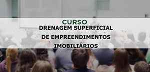 DRENAGEM SUPERFICIAL DE EMPREENDIMENTOS IMOBILIÁRIOS